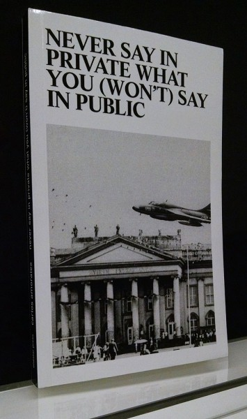 Carlos Amorales, Never Say in Privatate What You  (Won't) Say in Public, Onestar Press, 2008