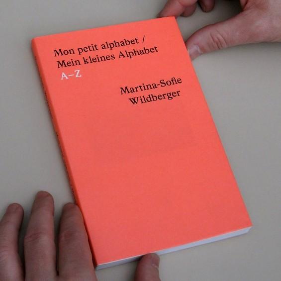 Martina-Sofie Wildberger, Mon petit alphabet / Mein kleine Alphabet, 2011